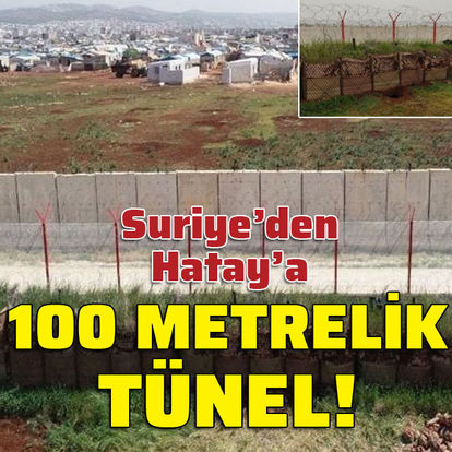Suriye'den Hatay'a 100 metrelik tünel!