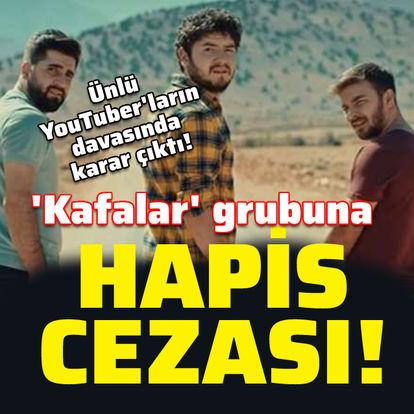 'Kafalar' grubuna hapis cezası!