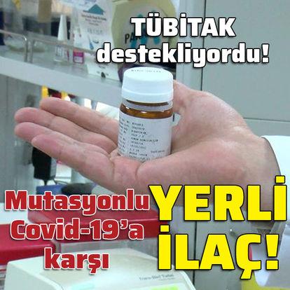 Mutasyonlu Covid-19'a karşı yerli ilaç!