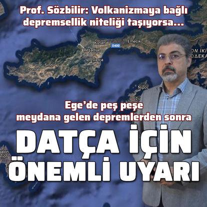Prof. Sözbilir'den Datça için önemli uyarı!