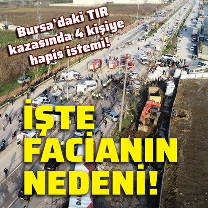 Bursa'daki TIR faciasında 22 yıla kadar hapis istemi!