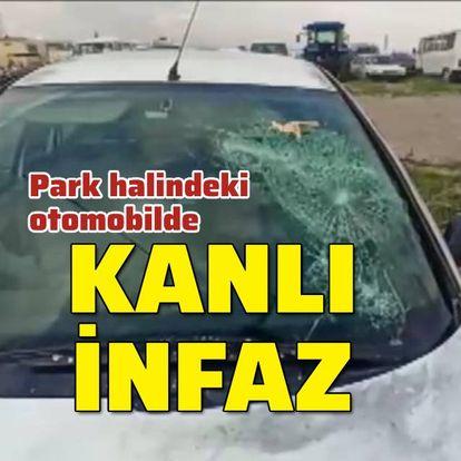 Park halindeki araçta kanlı infaz