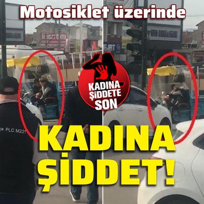 Motosiklet üzerinde kadına şiddet!