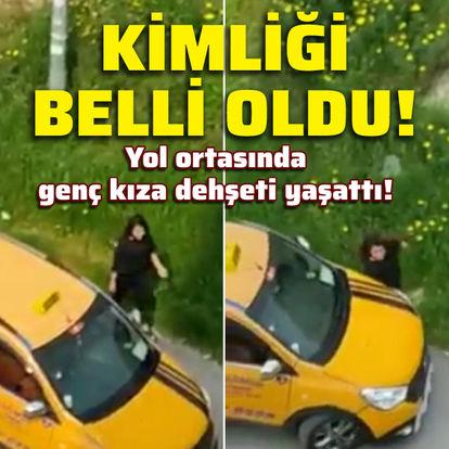 O taksicinin kimliği belli oldu!