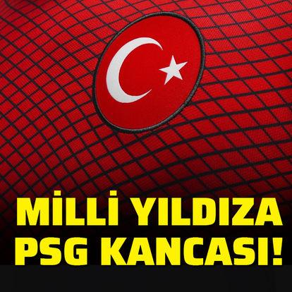 Milli yıldıza PSG kancası!