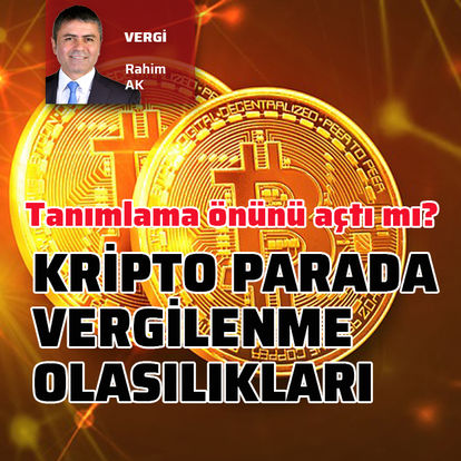 Kripto paranın vergilenme olasılıkları