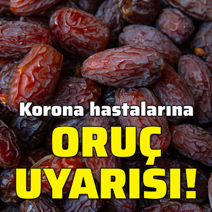 Korona hastalarına oruç uyarısı!