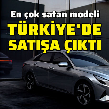 En çok satan modeli Türkiye'ye geldi