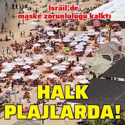SON DAKİKA: İsrail'de maske zorunluluğu kalktı: Halk plajlara akın etti! - Haberler