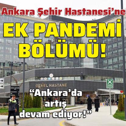 Ankara Şehir Hastanesi'ne ek pandemi bölümü!