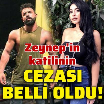 Zeynep'in katilinin cezası belli oldu!