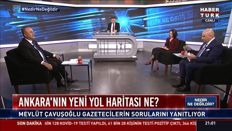 SON DAKİKA: Dışişleri Bakanı Mevlüt Çavuşoğlu Habertürk TV'de soruları yanıtladı - VİDEO
