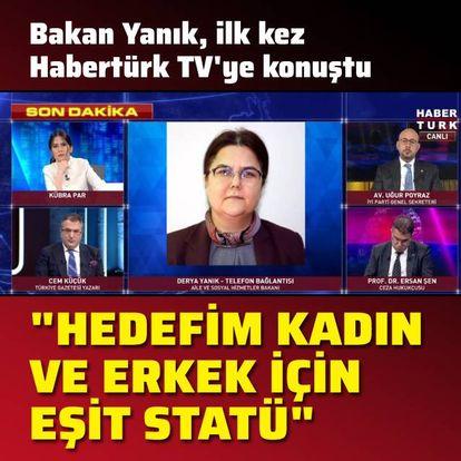 Bakan Yanık, ilk kez Habertürk TV'ye konuştu