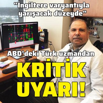 ABD'deki Türk uzman uyardı! İngiltere varyantıyla yarışacak düzeyde