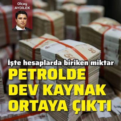 Petrolde dev kaynak ortaya çıktı