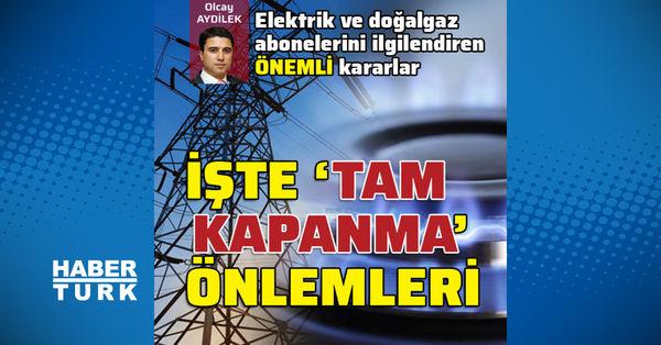 Elektrik ve gazda 'tam kapanma' önlemleri