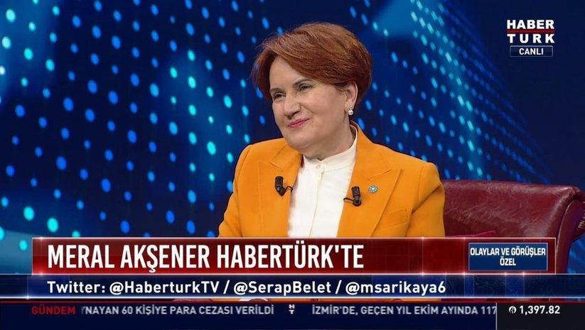 Akşener Habertürk TV'de soruları yanıtladı