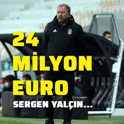 Sergen Yalçın uçurdu: 24 milyon Euro!