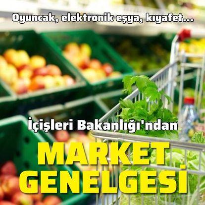 """İçişleri Bakanlığı'ndan 81 ile """"Market"""" genelgesi"""
