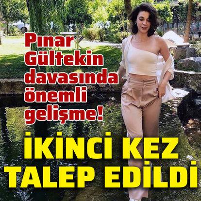 Pınar Gültekin davasında önemli gelişme!