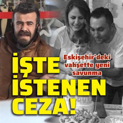 Eskişehir'de vahşette mütalaa açıklandı