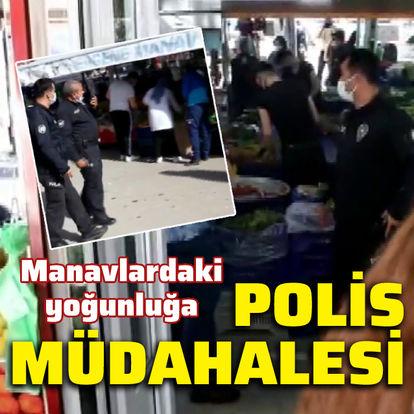 Manavlardaki yoğunluğa polis müdahalesi