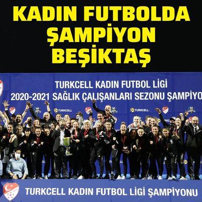 Kadın futbolda şampiyon Beşiktaş!