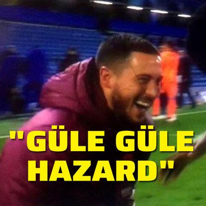 """""""Güle güle Eden Hazard!"""""""