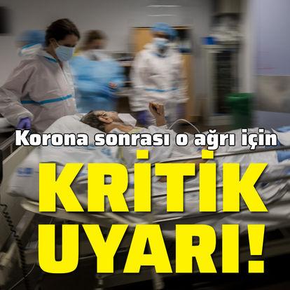 Korona sonrası o ağrı için kritik uyarı!