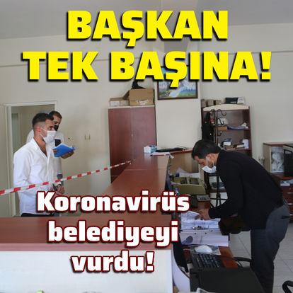 Koronavirüs ilçe belediyesini vurdu!