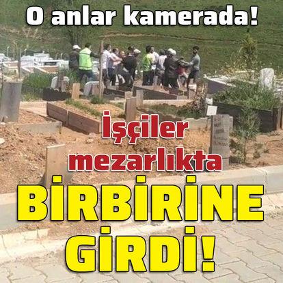 İşçiler mezarlıkta birbirine girdi! O anlar kamerada!