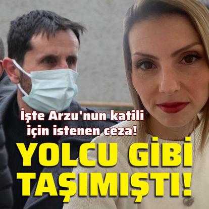 İşte Arzu'nun katili için istenen ceza!