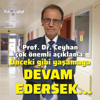 Prof. Dr. Ceyhan'dan çok önemli açıklama!
