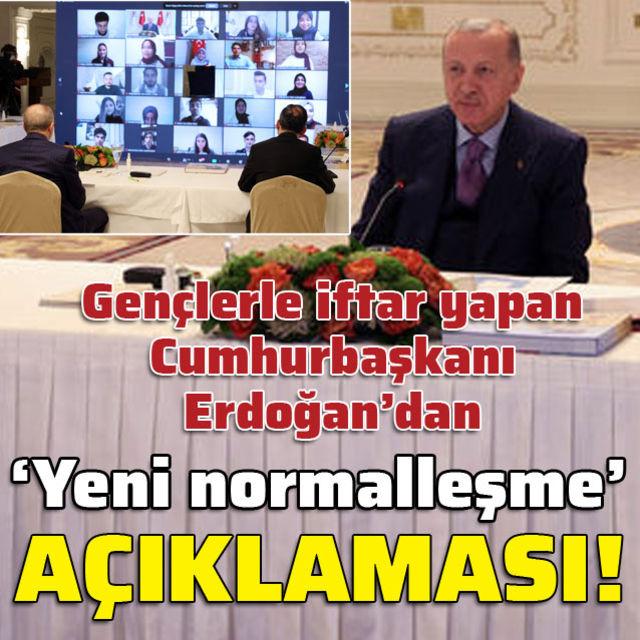 Cumhurbaşkanı Erdoğan: Yeni normalleşmeyi açıklayacağız!