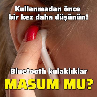 Bluetooth kulaklıklar masum mu?