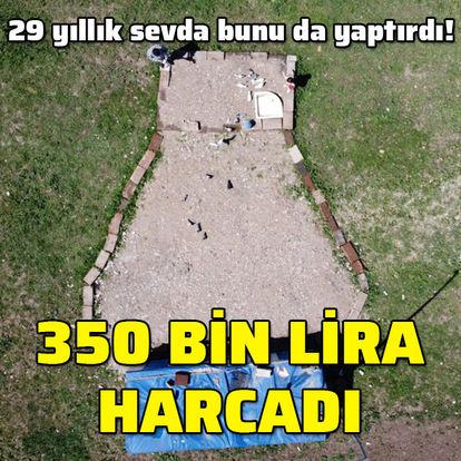 350 bin lira harcadı... 29 yıllık sevda!