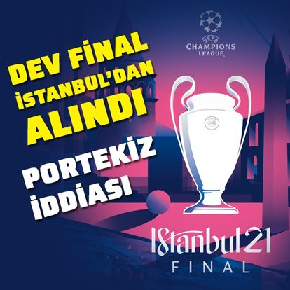 İstanbul finali Portekiz'e alındı!