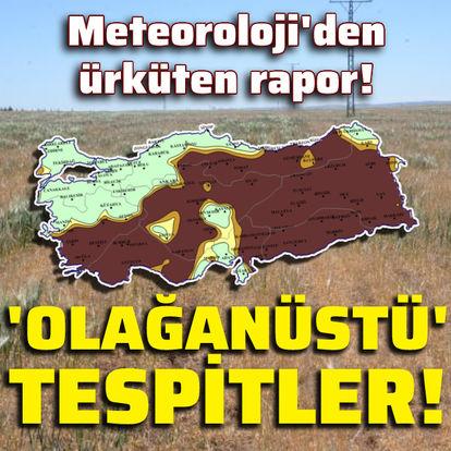 Meteoroloji'den ürküten rapor!