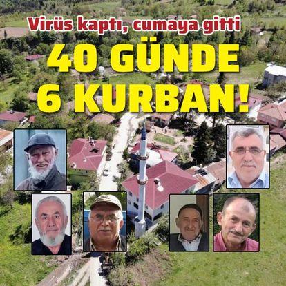 Virüs kaptı, cumaya gitti! 40 günde 6 kurban