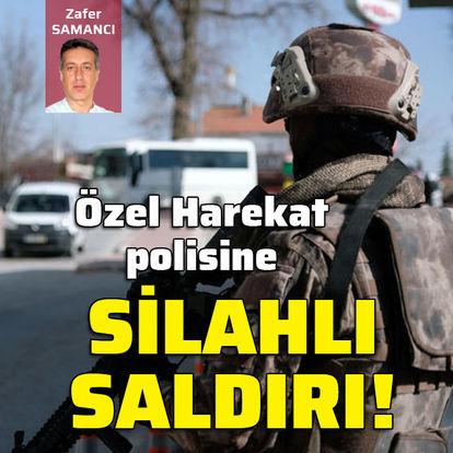 Özel Harekat polisine silahlı saldırı!