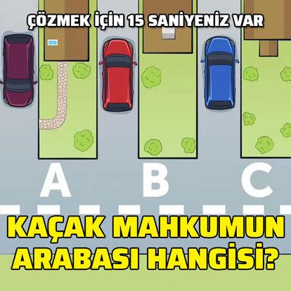 Kaçak mahkumun arabası hangisi? 15 saniyeniz var!