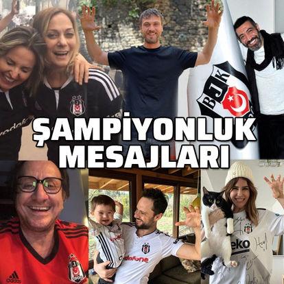 Beşiktaşlı ünlülerin şampiyonluk mesajları