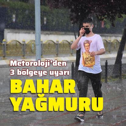 3 bölgeye bahar yağmuru uyarısı