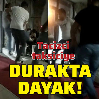 Tacizci taksiciyi meslektaşları dövdü!