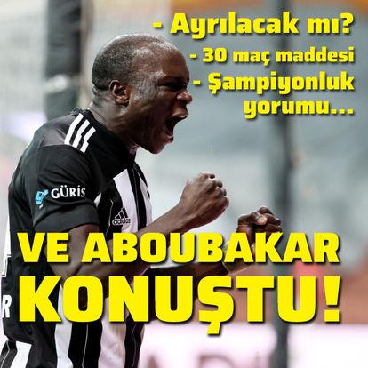 Ve Aboubakar konuştu!
