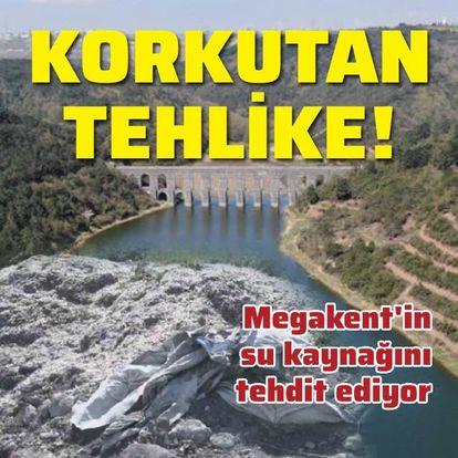 Megakent'in su kaynağını tehdit eden büyük tehlike!