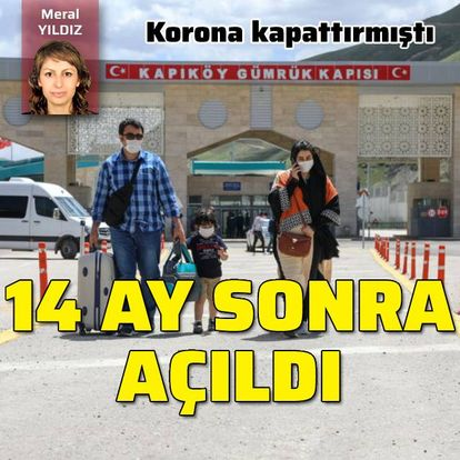Kapıköy Gümrük Kapısı 14 ay sonra açıldı