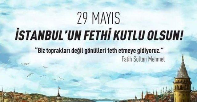 İstanbul'un Fethi sözleri: 568. yıldönümüne özel 29 Mayıs 1453'e özel İstanbul'un fethi ile ilgili sözler, mesajlar