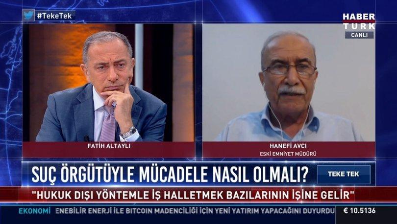 Habertürk TV'de Fatih Altaylı'ya konuşan Hanefi Avcı: Üç yönden soruşturma yapılabilir