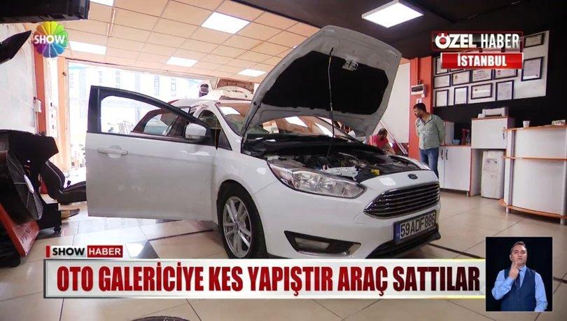 İstanbul'daki oto galericiye kes yapıştır araç sattılar